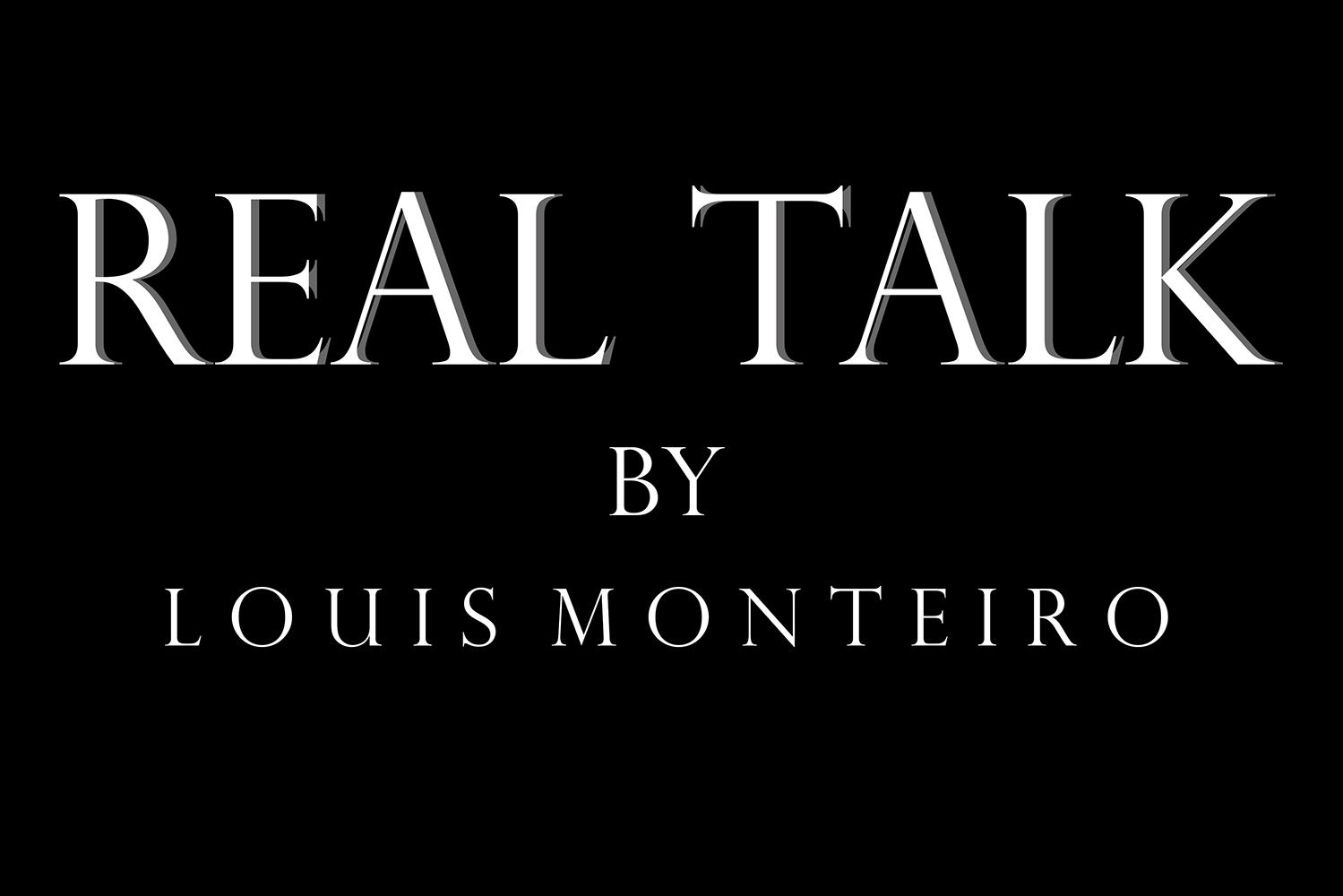 Realtalk.Louismonteiro