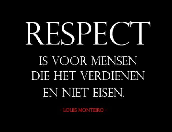 IK WIL RESPECT EN WEL NU